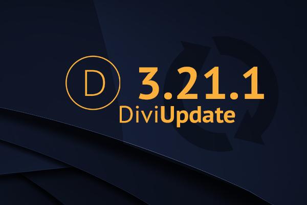 Divi Theme Update 3.21.1