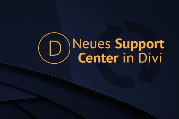 Neues Support Center in Divi