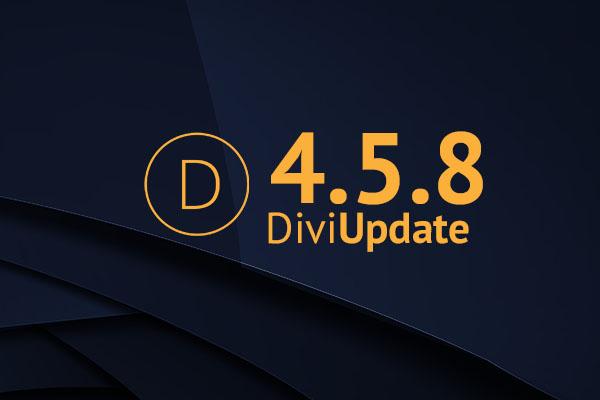 Divi Theme Update 4.5.8
