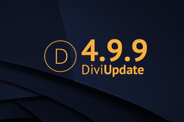 Divi Theme Update 4.9.9