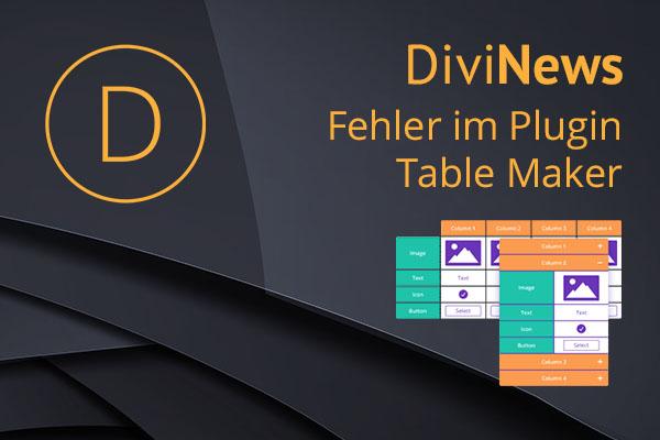 Fehler im Divi Plugin Table Maker – Gefixt in Divi 4.11.2 !